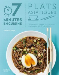 7 minutes en cuisine - Plats asiatiques - Mathilda Motte : couverture