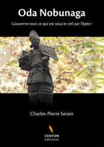 Oda Nobunaga de Charles-Pierre Serain aux éditions Centon