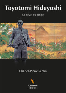 Toyotomi Hideyoshi de Charles-Pierre Serain aux éditions Centon