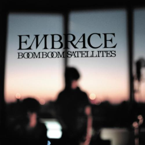 Embrace Boom Boom Satellites