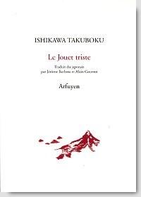 Le Jouet triste de Ishikawa Takuboku