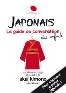 Japonais, le guide de conversation des enfants, couverture. Editions 2017