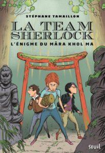 La Team Sherlock, l'énigme du Mâra Khol Ma de Stéphane Tamaillon : couverture