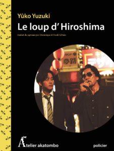 Le loup d'Hiroshima de Yûko Yuzuki : couverture