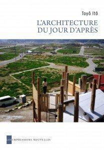 L'architecture du jour d'après de Toyô Itô : couverture