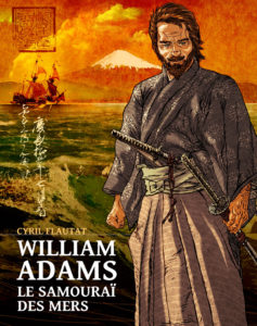 William Adams le samouraï des mers de Cyril Flautat