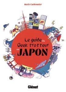 Couverture du Guide du geek-trotteur au Japon chez Glénat