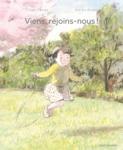 Viens, rejoins-nous ! de Chiaki Okada et Kimiko Aman : couverture