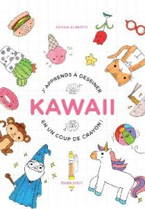J'apprends à dessiner kawaii en un coup de crayon ! : couverture