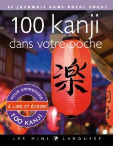 100 kanji dans votre poche aux éditions Larousse