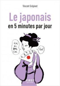 Le japonais en 5 minutes par jour de Vincent Grépinet, éditions First