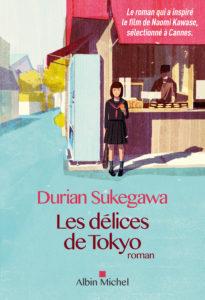 Les délices de Tokyo de Durian Sukegawa aux éditions Albin Michel : couverture