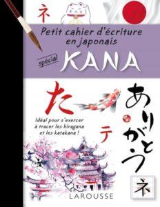 Petit cahier d'écriture en japonais spécial kana, éditions Larousse
