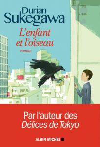 L'enfant et l'oiseau de Durian Sukegawa aux éditions Albin Michel : couverture