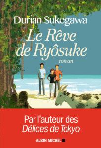 Le Rêve de Ryôsuke de Durian Sukegawa : couverture