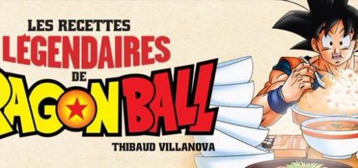 UNE des Recettes légendaires de Dragon Ball