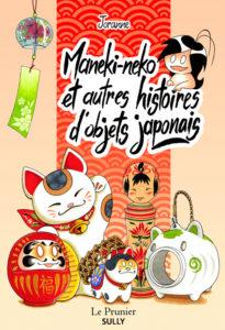 Maneki-neko et autres histoires d'objets japonais de Jorane (Le Prunier - éditions SULLY)