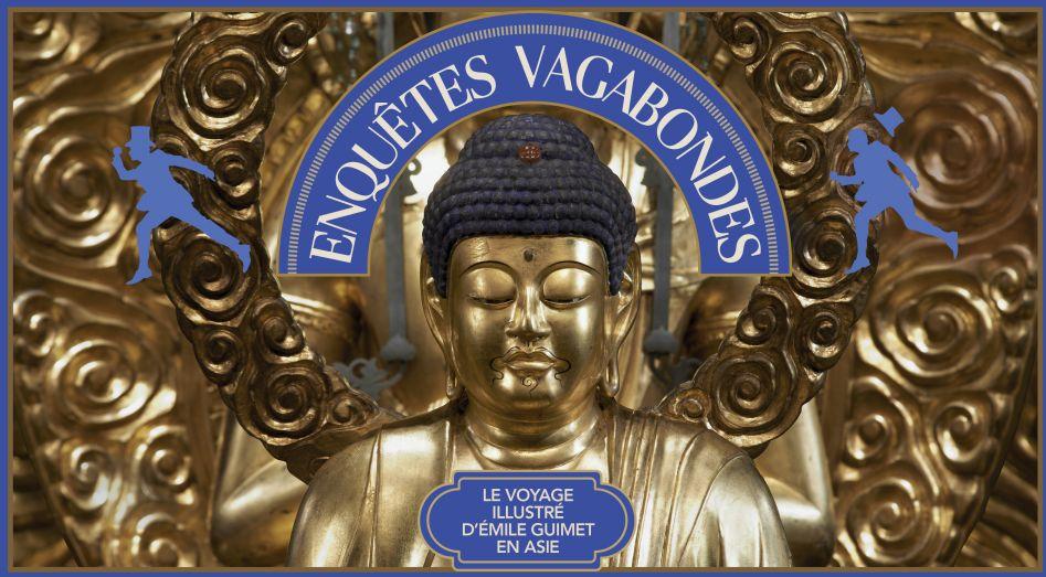 Enquêtes Vagabondes - le voyage illustré d'Emile Guimet en Asie