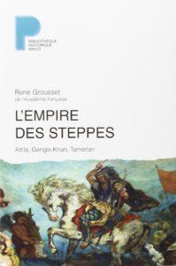 L'Empire des steppes de René Grousset