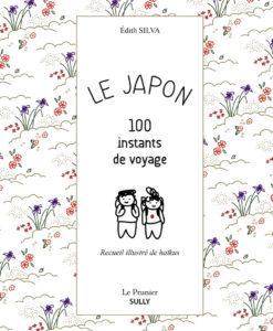 Le Japon 100 instants de voyage par Edith Silva, éditions Sully : couverture