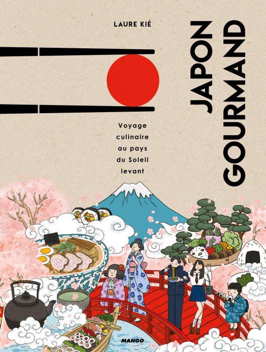 Japon gourmand de Laure Kié aux éditions Mango