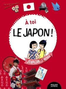 A toi le Japon ! d'Isabelle Pouyllau, illustré par Julien Castanié et Camille Ladousse