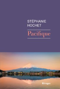Pacifique de Stéphanie Hochet, éditions Rivages : couverture
