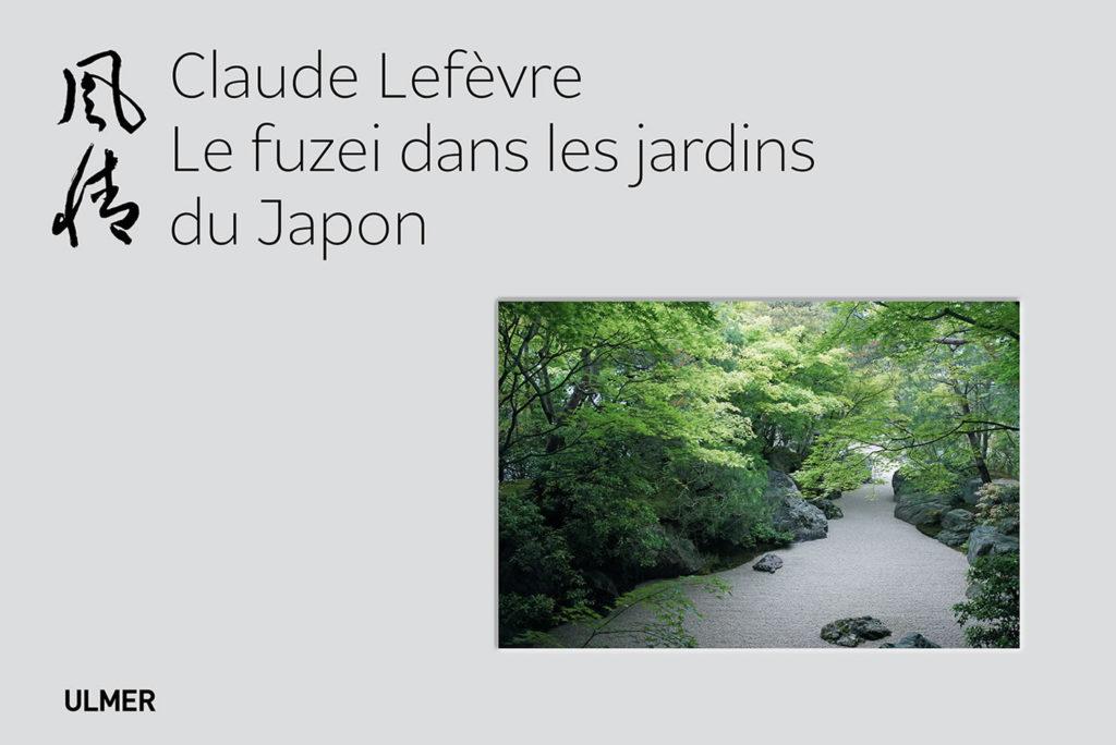 Le fuzei dans les jardins du Japon de Claude Lefèvre, éditions Ulmer : couverture