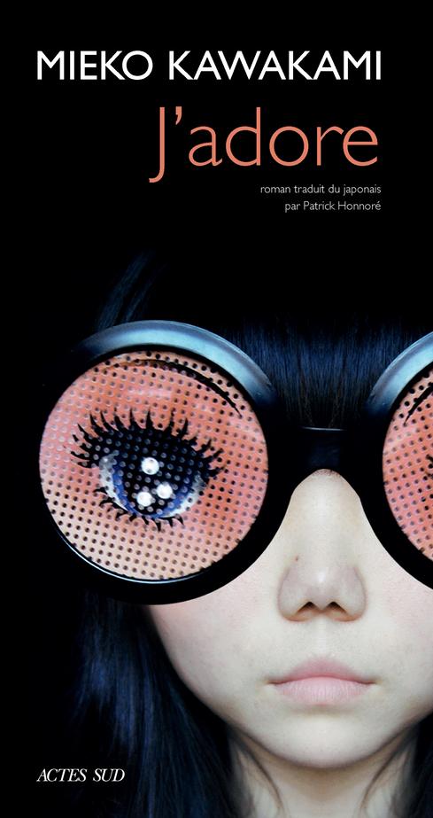 J'adore de Mieko Kawakami, éditions Actes Sud : couverture