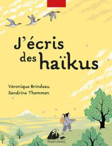J'écris des haïkus de Véronique Brindeau et Sandrine Thommen