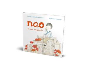 Nao et ses origamis de Baptistine Mésange et Céline Lavignette-Ammoune : couverture