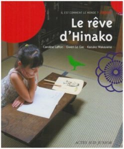 Le rêve d'Hinako de Caroline Laffon, Gwen le Gac et Kazuko Wakayama
