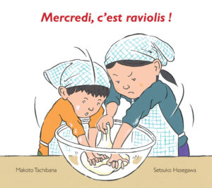 Mercredi, c'est raviolis ! de Makoto Tachibana et Setsuko Hasegawa