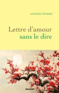 Lettre d'amour sans le dire d'Amanda Sthers, éditions Grasset : couverture