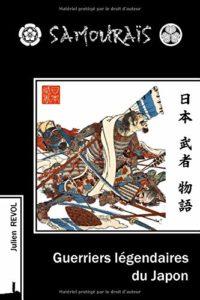 Samouraïs - Guerriers légendaires du Japon (tome 1)