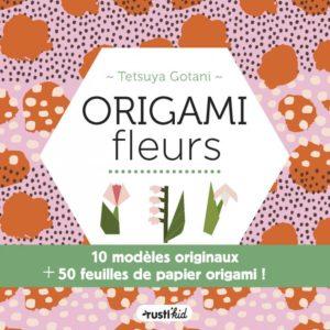 Origami fleurs de Tetsuya Gotani aux éditions Rustica