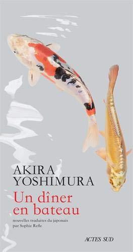 Un dîner en bateau d'Akira Yoshimura, éditions Actes Sud : couverture