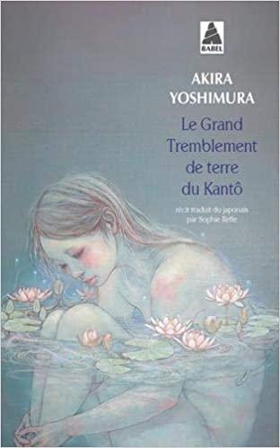 Le Grand Tremblement de terre du Kantô d'Akira Yoshimura, éditions Babel : couverture