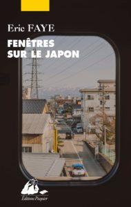 Fenêtres sur le Japon d'Eric Faye, éditions Picquier : couverture