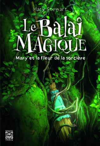 Couverture de Le balai magique - Mary et la fleur de la sorcière par Mary Stewart