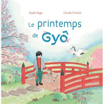 Le printemps de Gyô d'Aude Hage et Carole Fritsch, éditions Akinomé : couverture