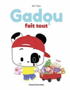 Gadou fait tout de Mr Tan, éditions bayard jeunesse : couverture