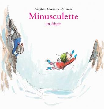 Minusculette en hiver de Kimiko et Chrstine Davenier : couverture
