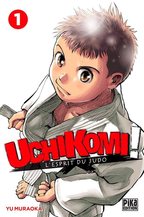 Couverture du tome 1 de Uchikomi l'esprit du judo chez Pika
