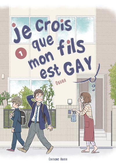 Couverture du tome 1 de Je crois que mon fils est gay chez Akata