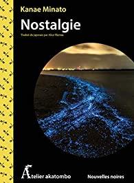 Nostalie de Kanae Minato, éditions Akatombo : couverture