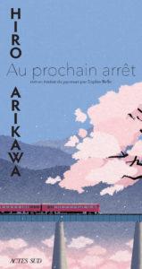 Au prochain arrêt d'Hiro Arikawa, éditions Actes Sud : couverture