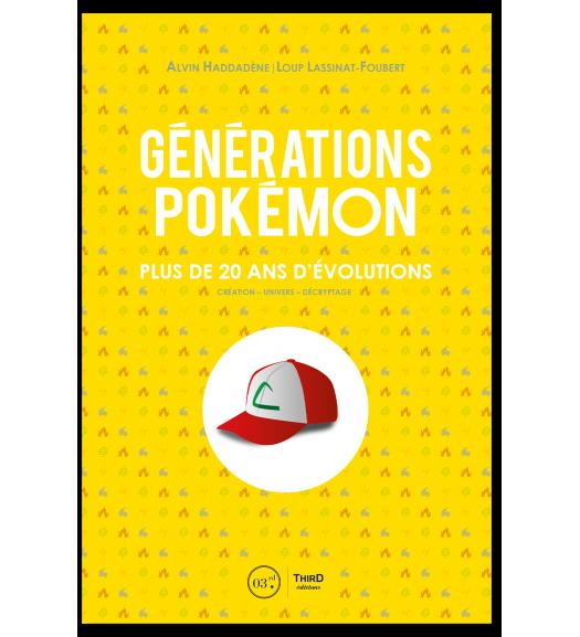Couverture de Générations Pokémon plus de vingt ans d'évolution chez Third