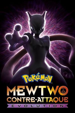 Affiche du film Mewtwo contre-attaque évolution présent sur Netflix