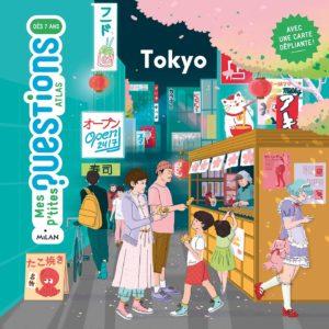 Tokyo (collection Mes p'tites questions, Atlas) éditions Milan : couverture